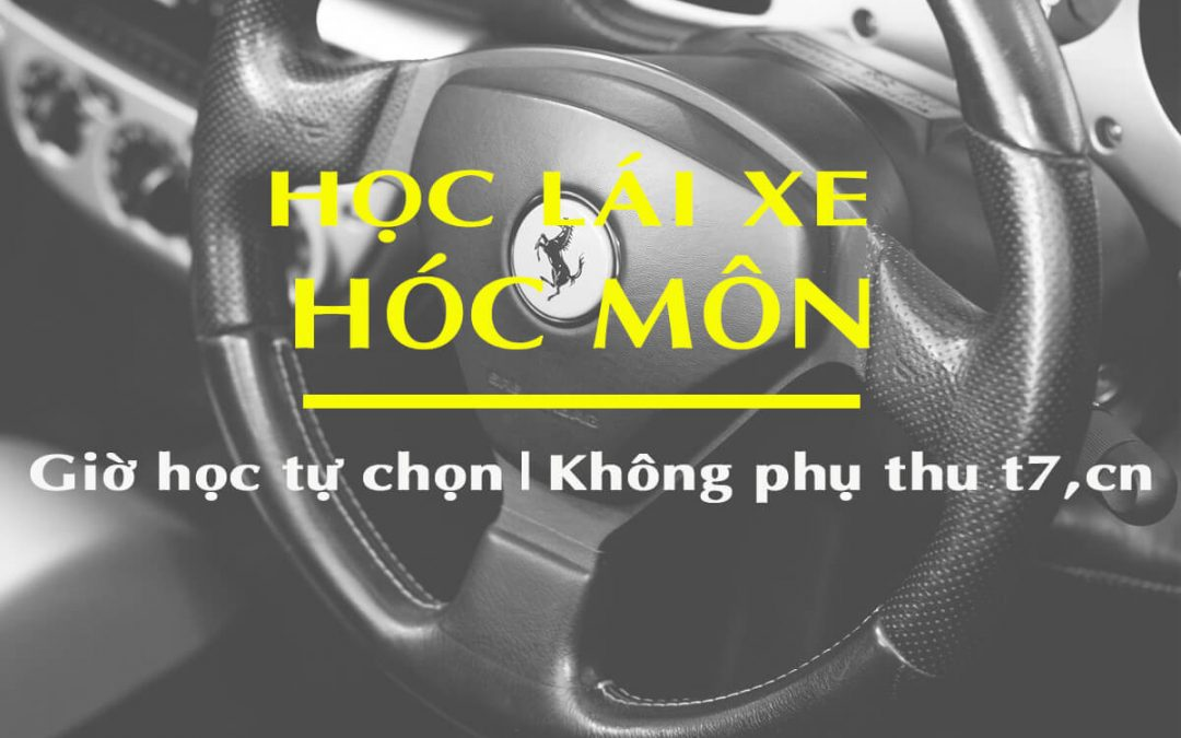 Học Lái Xe Ô Tô Tại Hóc Môn Đậu 100% Dạy Lái Xe Uy Tín
