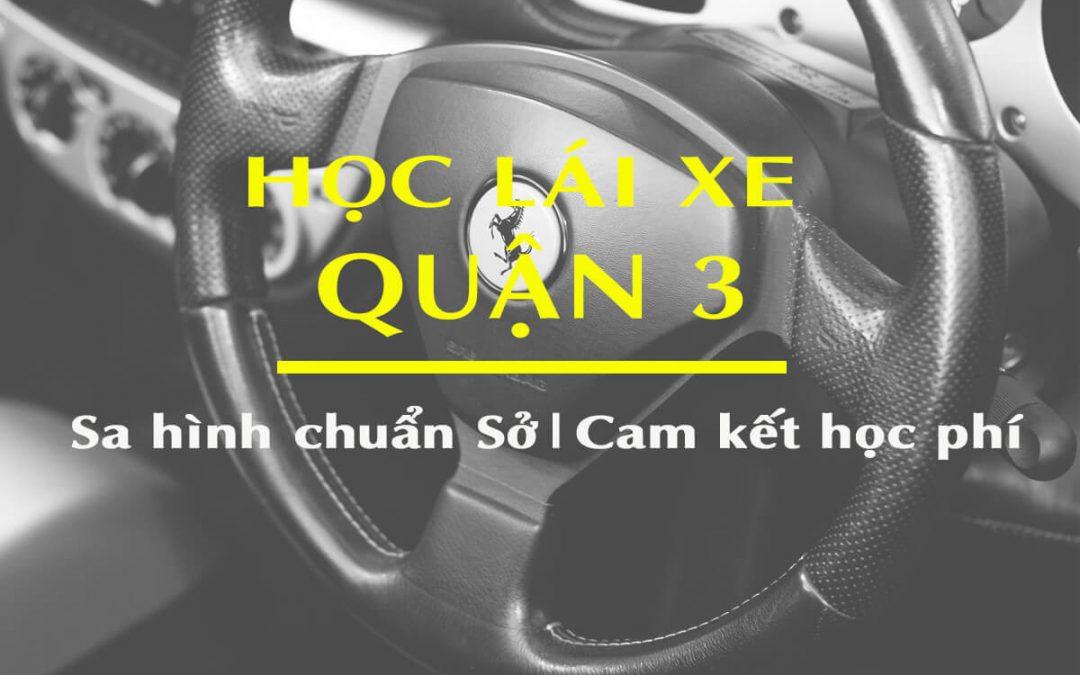 Học lái xe ô tô quận 3 TPHCM – Đào tạo lái xe chuyên nghiệp- chất lượng