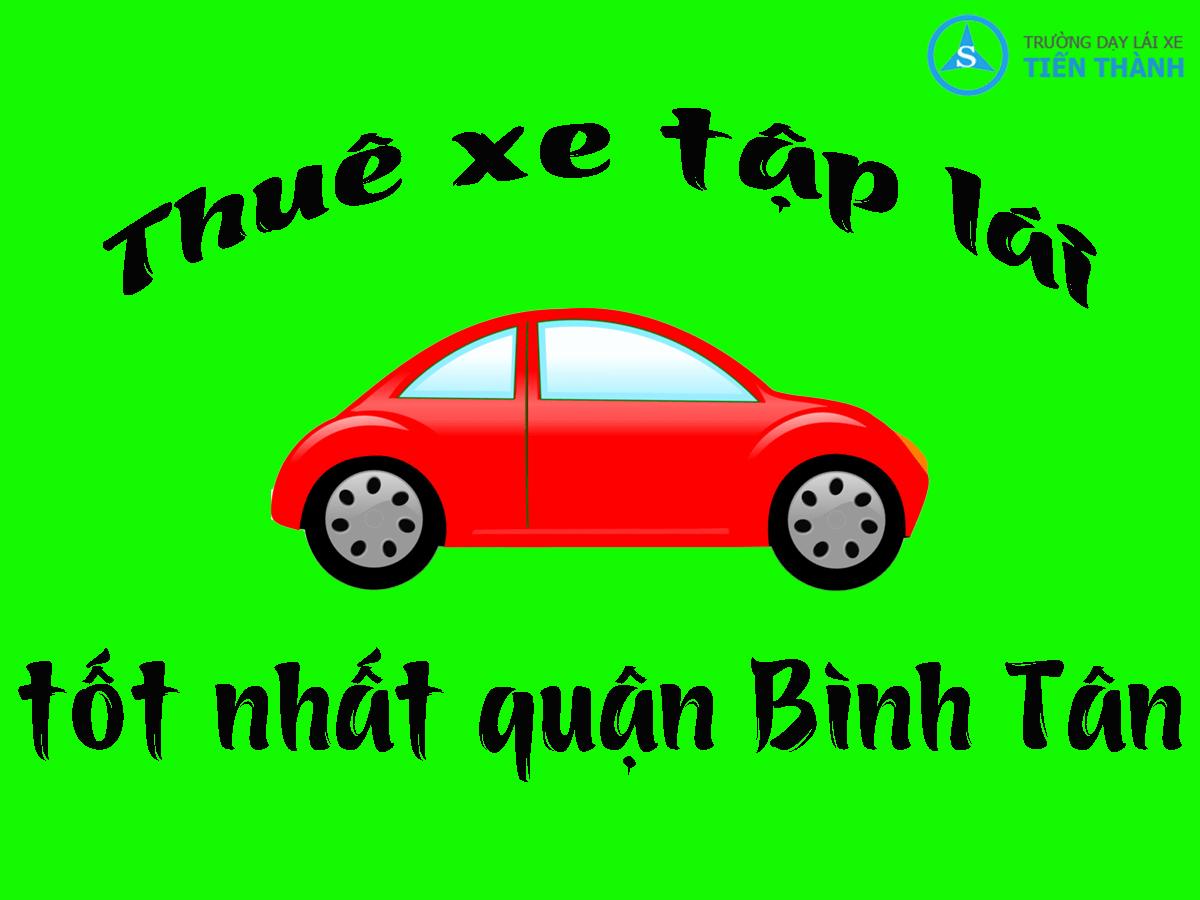 cho thuê xe tập lái quận Bình Tân