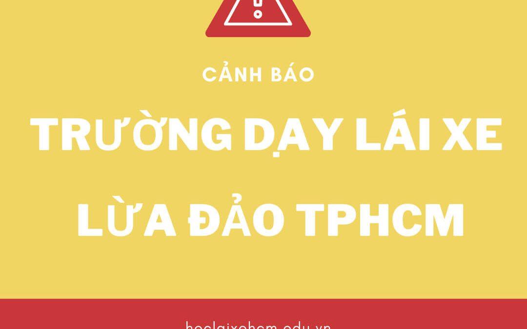 Cảnh Báo Trường Dạy Lái Xe Lừa Đảo Tại TPHCM