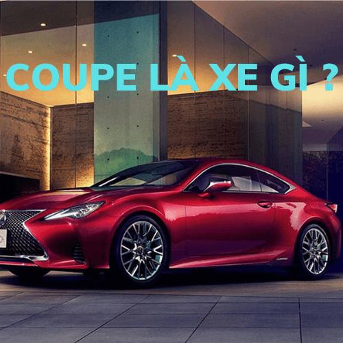 Xe Coupe Là Gì? Ưu Nhược Điểm Dòng Xe Coupe