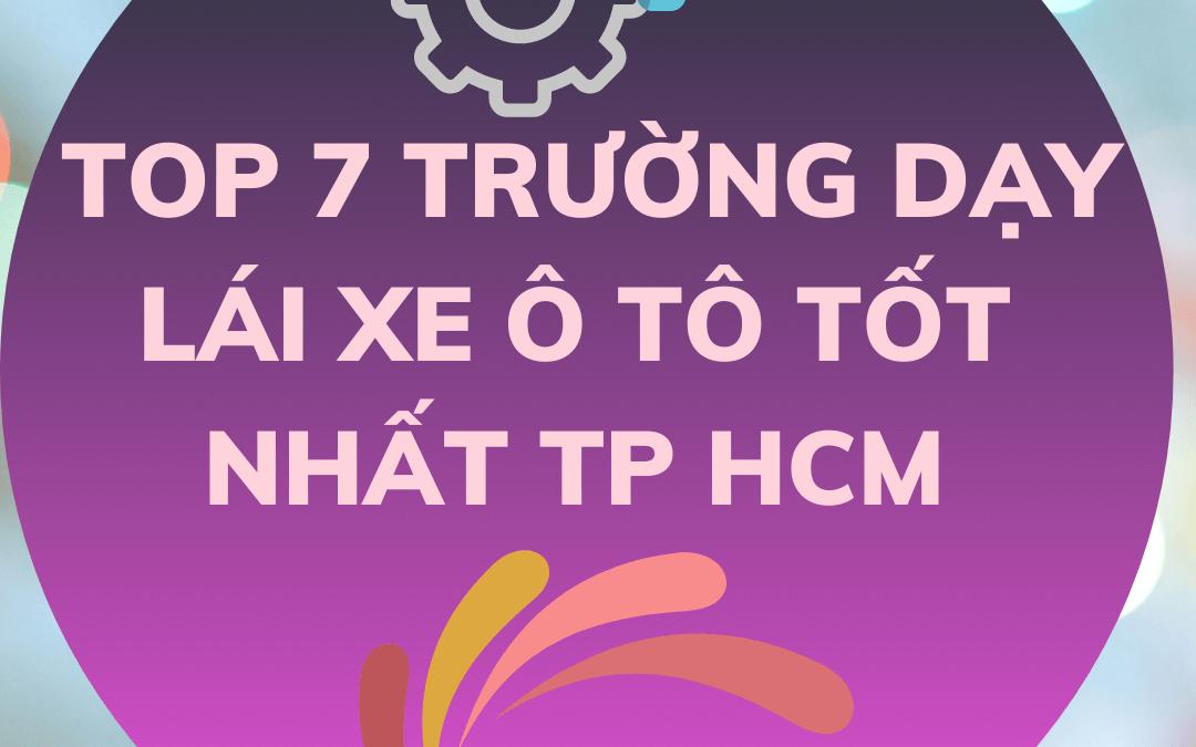 TOP 7 Trường Dạy Lái Xe Tốt Nhất TpHCM 2021