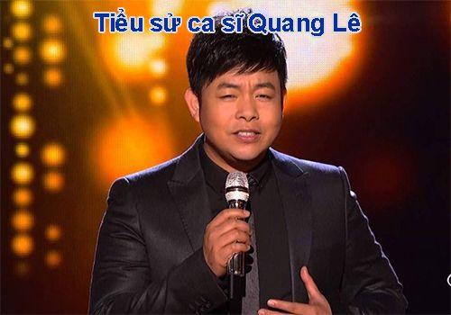 Ca Sĩ Quang Lê Có Cuộc Đời Như Thế Nào ?
